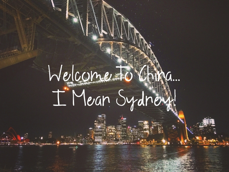 Welcome to China...I Mean Sydney!