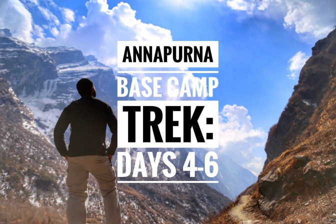 Annapurna Base Camp Trek Part II: The Calm Before The Storm